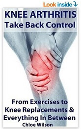 Knee Arthritis: Take Back Control by Chloe Wilson